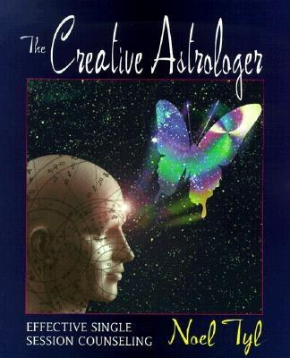The Creative Astrologer: Effective Single Session Counseling, Tyl, Noel