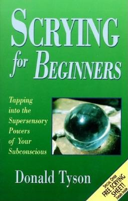 Scrying For Beginners (For Beginners (Llewellyn's)), Donald Tyson