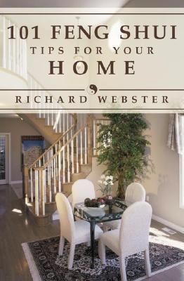 101 Feng Shui Tips for Your Home, Webster, Richard