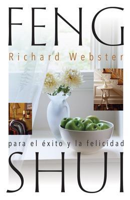 Feng Shui para el �xito y la felicidad (Spanish Feng Shui Series) (Spanish Edition), Webster, Richard