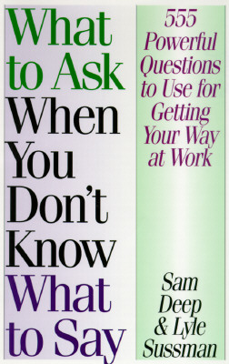Image for What to Ask When You Don't Know What to Say