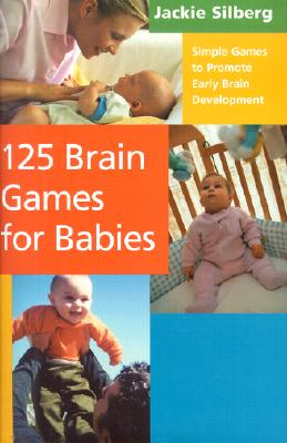 Image for 125 Brain Games for Babies: Simple Games to Promote Early Brain Development