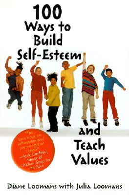 Image for 100 Ways to Build Self-Esteem and Teach Values