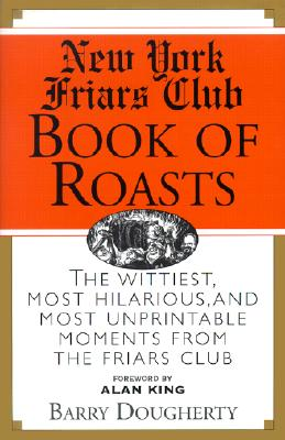 Image for The New York Friars Club Book of Roasts