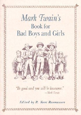 Image for Mark Twain's Book for Bad Boys and Girls