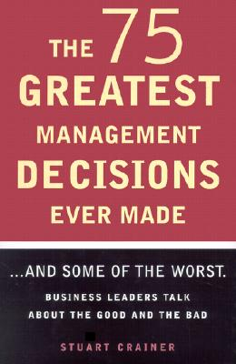 Image for The 75 Greatest Management Decisions Ever Made