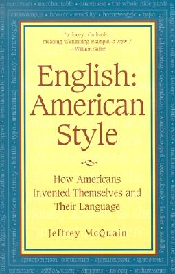 Image for ENGLISH: AMERICAN STYLE HOW AMERICANS INVENTED THEMSELVES AND THEIR LANGUAGE