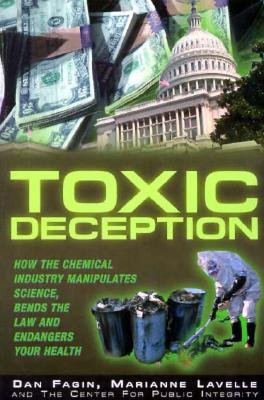 Image for Toxic Deception: How the Chemical Industry Manipulates Science, Bends the Law and Endangers Your Health
