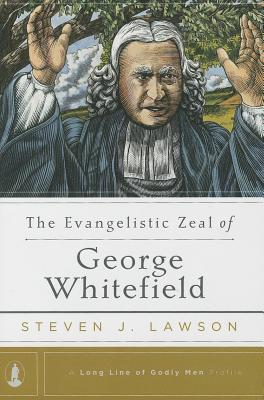 Image for The Evangelistic Zeal of George Whitefield (Long Line of Godly Men Profile) (Long Line of Godly Men Profiles)