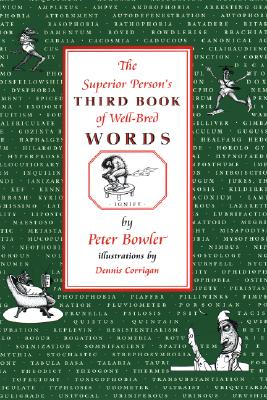 The Superior Person's Third Book of Well-Bred Words, Peter Bowler