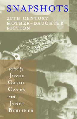 Image for Snapshots: 20th Century Mother-Daughter Fiction