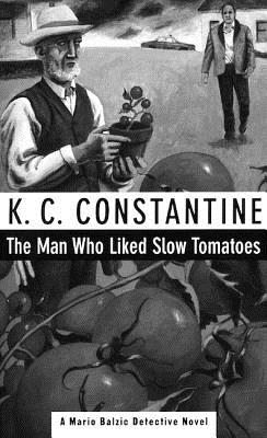 Image for The Man Who Liked Slow Tomatoes