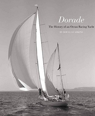Image for Dorade  The History of an Ocean Racing Yacht