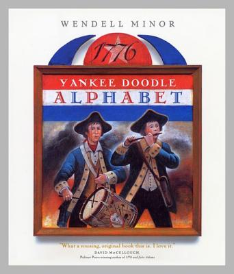 Yankee Doodle Alphabet, Wendell Minor
