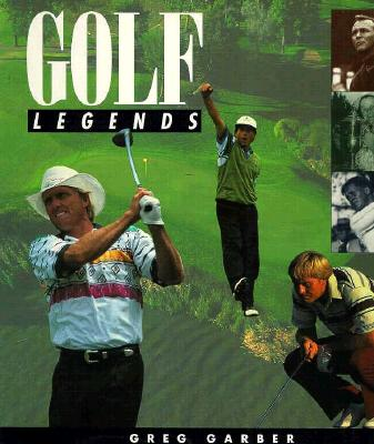 Image for Golf Legends (Golf Legends: Players*Holes*Life on the Tours)