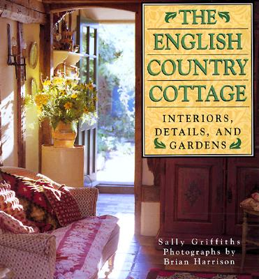 Image for English Country Cottage: Interiors, Details & Gardens