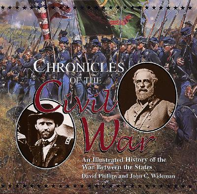 Image for Chronicles of the Civil War: An Illustrated History of War Between the States (First Edition)