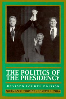 Image for The Politics of the Presidency (Revised Fourth Edition)