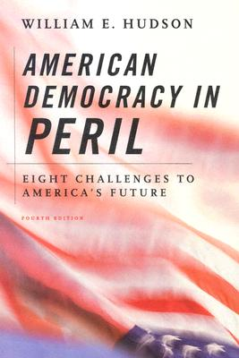 Image for American Democracy in Peril: Eight Challenges to America's Future