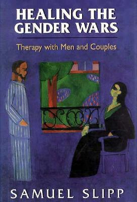 Image for Healing the Gender Wars: Therapy With Men and Couples