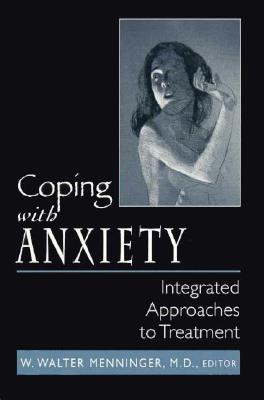 Image for Coping With Anxiety: Integrated Approaches to Treatment