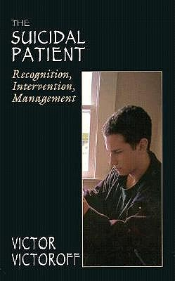 The Suicidal Patient: Recognition, Intervention, Management (The Master Work Series), Victoroff, Victor M.