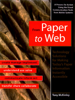 From Paper to Web: How to Make Information Instantly Accessible, McKinley, Tony