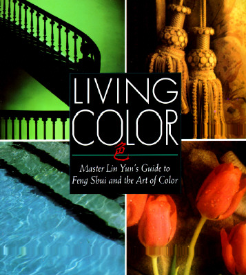 Image for Living Color: Master Lin Yuns Guide to Feng Shui and the Art of Color
