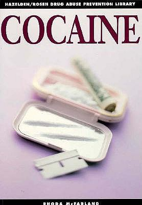 Image for Cocaine: Drug Abuse Precention Libary (Hazelden/Rosen Drug Abuse Prevention Library)