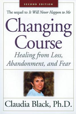 Image for Changing Course: Healing from Loss, Abandonment and Fear