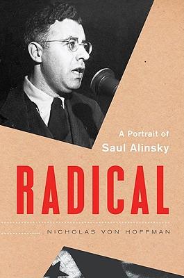 Image for Radical: A Portrait of Saul Alinsky