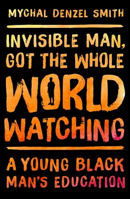 Image for Invisible Man, Got the Whole World Watching: Growing Up Black in America