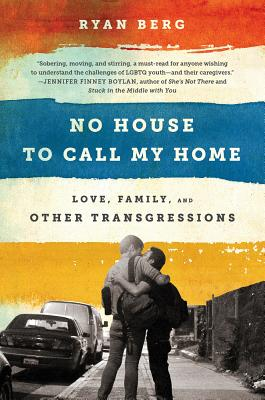 Image for No House to Call My Home: Love, Family, and Other Transgressions