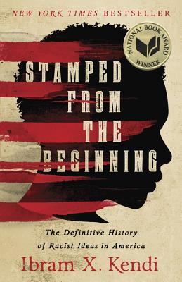 Image for STAMPED FROM THE BEGINNING: THE DEFINITIVE HISTORY OF RACIST IDEAS IN AMERICA