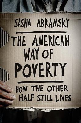 Image for The American Way of Poverty: How the Other Half Still Lives