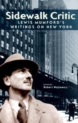 Image for Sidewalk Critic: Lewis Mumford's Writings on New York