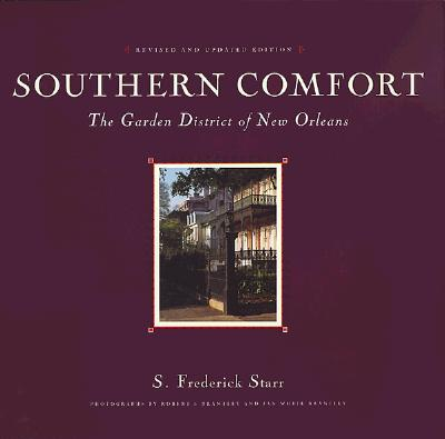Image for Southern Comfort: The Garden District of New Orleans, Revised and Updated Edition (Flora Levy Humanities Series)