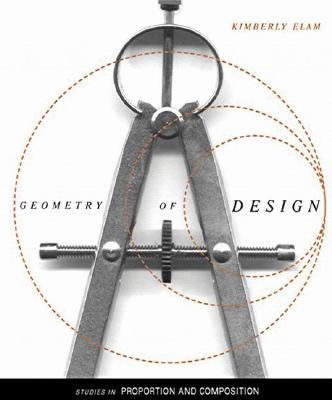 Geometry of Design: Studies in Proportion and Composition, Elam, Kimberly