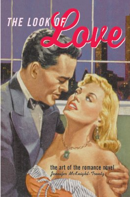 Image for The Look of Love: The Art of the Romance Novel