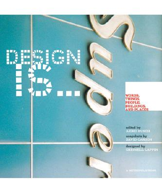 Image for Design Is: Words, Things, People, Buildings, and Places