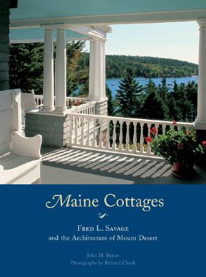 Image for Maine Cottages: Fred L. Savage and the Architecture of Mount Desert