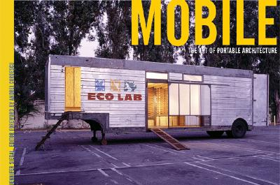 Image for Mobile: The Art of Portable Architecture