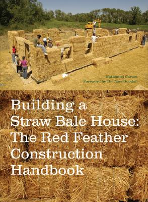 Image for BUILDING A STRAW BALE HOUSE: THE RED FEATHER CONSTRUCTION HANDBOOK