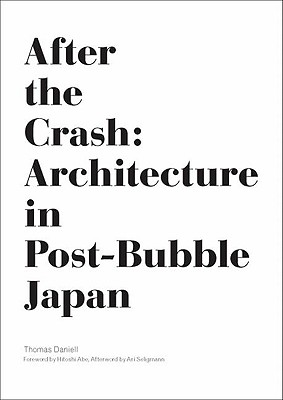 Image for After the Crash: Architecture in Post-Bubble Japan
