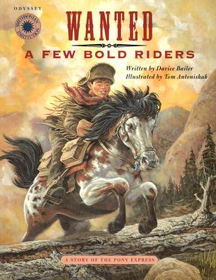 Image for Wanted: A Few Bold Riders: The Story of the Pony Express (Smithsonian Odyssey)