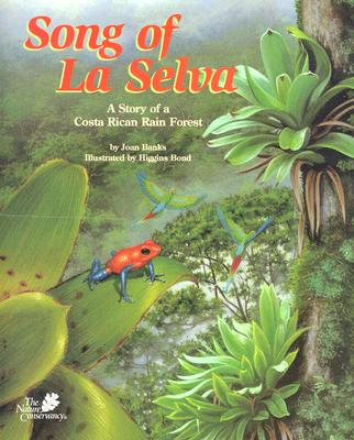Image for Song of La Selva: A Story of a Costa Rican Rain Forest (The Nature Conservancy)