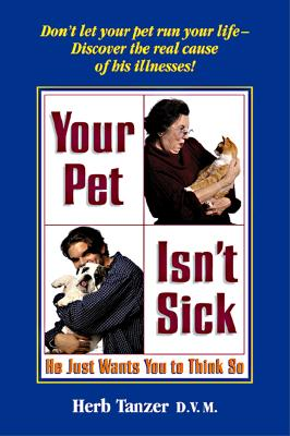 Image for Your Pet Isn't Sick: He Just Wants You to Think So