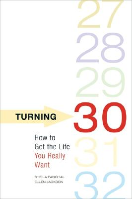Image for Turning 30: How to Get the Life You Really Want