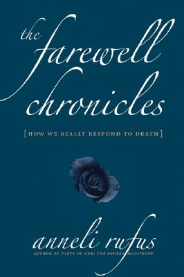 Image for The Farewell Chronicles: How We Really Respond to Death