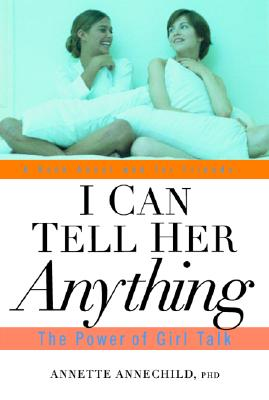 Image for I Can Tell Her Anything: The Power Of Girl Talk